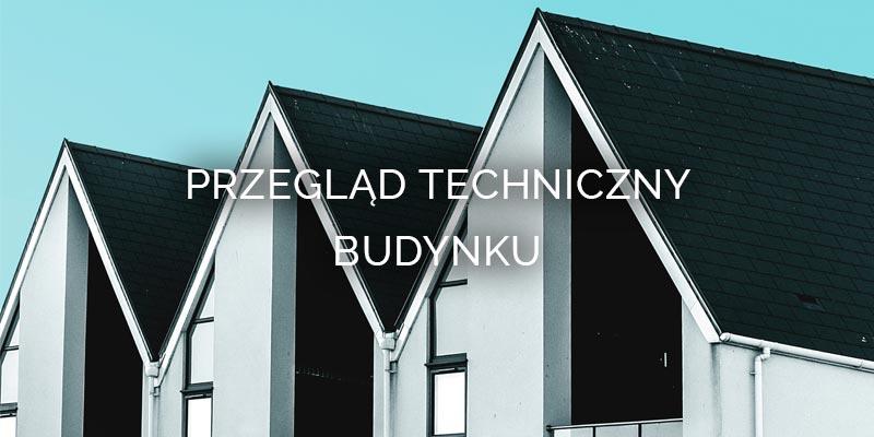 Przegląd techniczny budynku